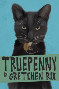 TRUEPENNY is available as a single story, or as part of the collection TWISTED RIXTER